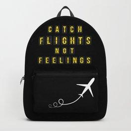 Catch Flights Not Feelings Backpack