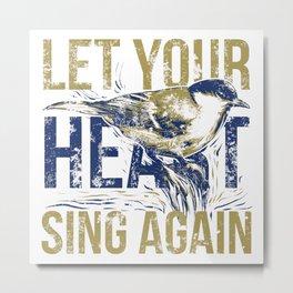 Sing again Metal Print