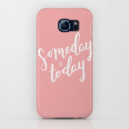 Someday is Today iPhone Case