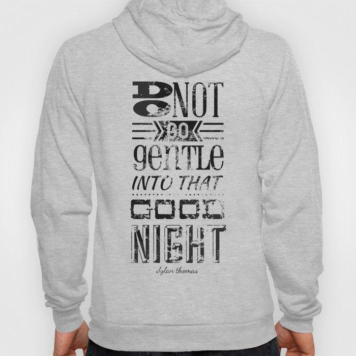 Do Not Go Gentle into That Good Night pt.1 Hoody