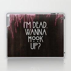 I'm dead. Wanna hook up? Laptop & iPad Skin
