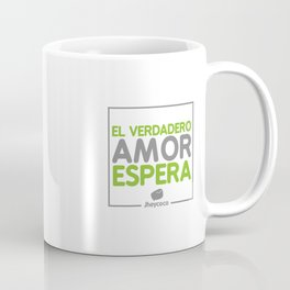 El verdadero amor espera Coffee Mug