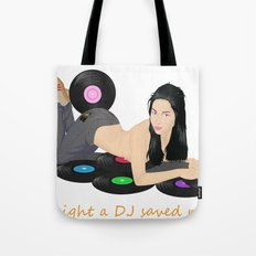 Last night a DJ saved my life Tote Bag