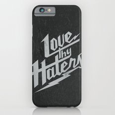 Love Thy Haters - Black iPhone 6s Slim Case