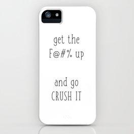 Crush It iPhone Case