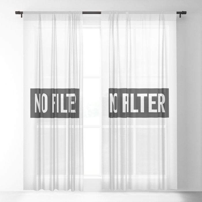 No Filter Funny Quote Sheer Curtain