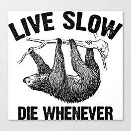 Live Slow Sloth Canvas Print