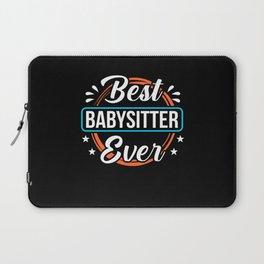 Best Babysitter Ever Appreciations Award Laptop Sleeve