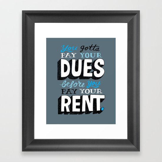 Dues Before Rent Framed Art Print