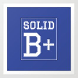 """Solid B+"" Art Print"