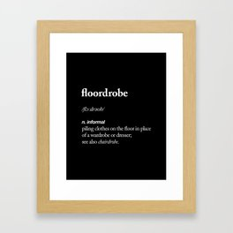 Floordrobe black and white typography poster gift for her girlfriend home wall decor bedroom Framed Art Print
