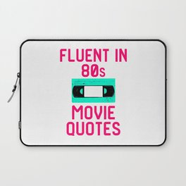Fluent in 80s Movie Quotes Funny Cassette VCR Laptop Sleeve
