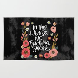 Pretty Swe*ry: In This House, We Fucking Swear Rug