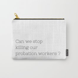 Can we stop killing our probation workers ? - TV Show Collection Carry-All Pouch