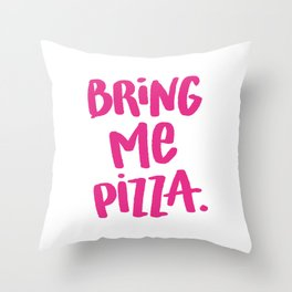 Bring Me Pizza Throw Pillow