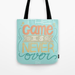 The game is never over Tote Bag