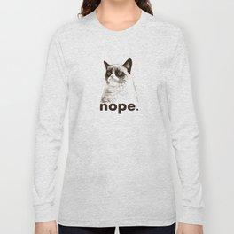 NOPE - Grumpy cat. Long Sleeve T-shirt