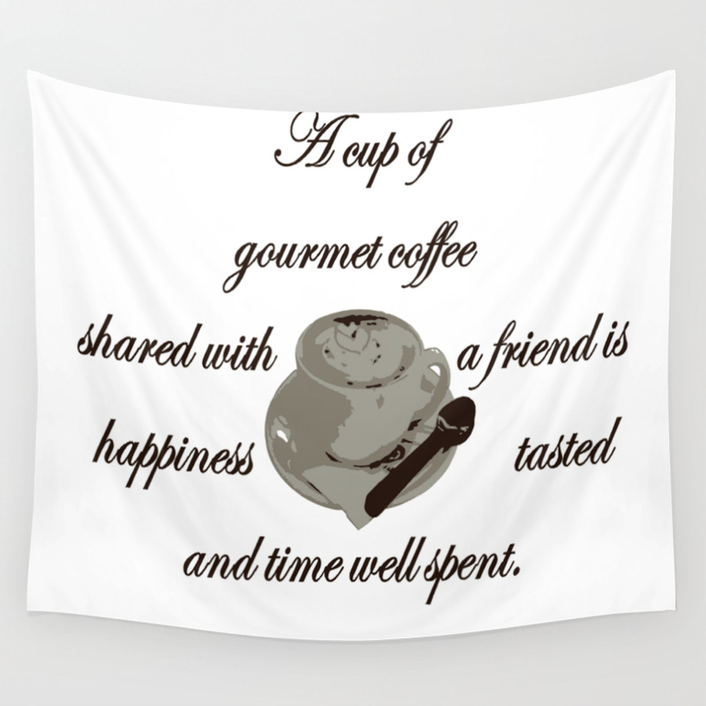 A Cup Of Gourmet Coffee Shared With A Friend Wall Tapestry by Taiche TPS7824447