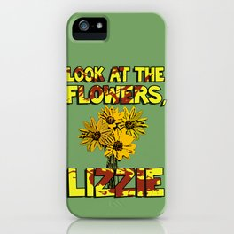 Look At The Flowers, Lizzie#3 iPhone Case