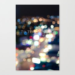 To The Nights  Canvas Print
