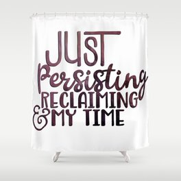 Persisting and Reclaiming Shower Curtain