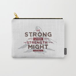 Be Strong in the Lord Carry-All Pouch