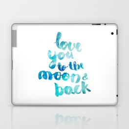 """SAPPHIRE """"LOVE YOU TO THE MOON AND BACK"""" QUOTE Laptop & iPad Skin"""