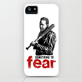 Negan and Lucle - Something to fear - Pop Culture iPhone Case