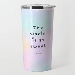 The World is so Sweet Travel Mug