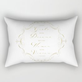 Little Girls with Dreams Become Women with Vision Quote Rectangular Pillow