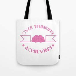 Funny Overthink Tshirt Design Overthinking And Underachieving Tote Bag