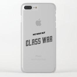 No War But Class War Clear iPhone Case