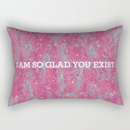i am so glad you exist in pink Rectangular Pillow