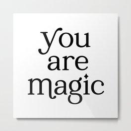 You Are Magic White Metal Print