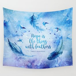 Hope is the thing with feathers Wall Tapestry