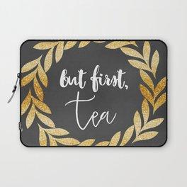 But First Tea Laptop Sleeve