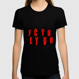 fuck you very much funny quote T-shirt