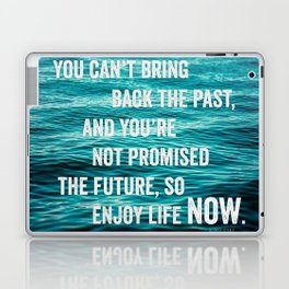 Enjoy Life Now Laptop & iPad Skin