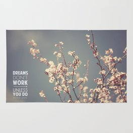 Dreams don't work unless you do Rug