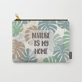 Nature Is My Home Carry-All Pouch