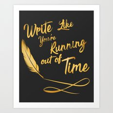 Like You're Running out of Time/ black Art Print
