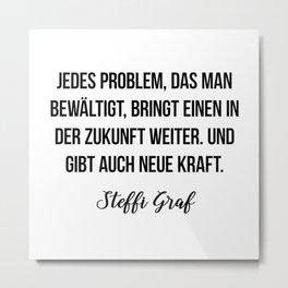 Steffi Graf quote Metal Print