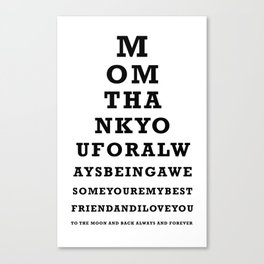Mothers Day - Mom - Eye Test - Love you to the moon and back Canvas Print