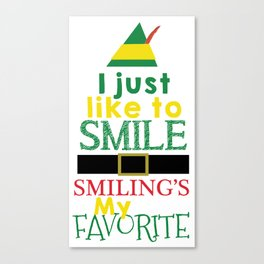 I just like to Smile - Buddy the Elf Canvas Print