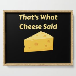 That's What Cheese Said Serving Tray