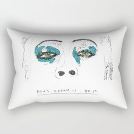Don't dream it Rectangular Pillow