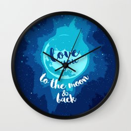 QUOTE Love You To The Moon And Back Wall Clock