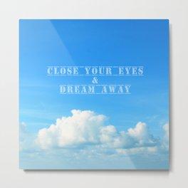close your eyes Metal Print