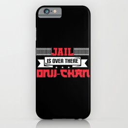 Jail Is Over There Onii Chan I Funniest Anime Meme iPhone Case