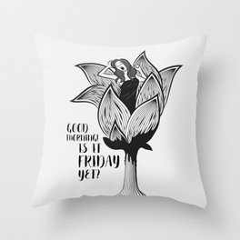 Good morning! Is it Friday yet? Throw Pillow